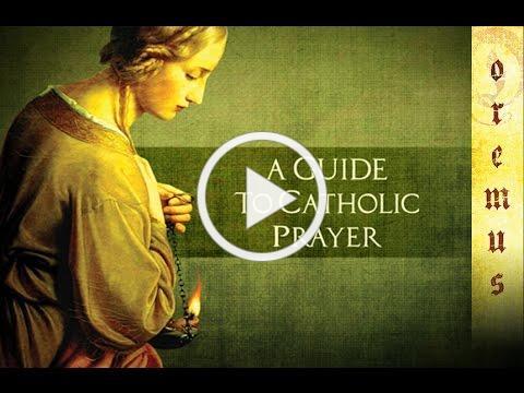 Oremus: A Guide to Catholic Prayer