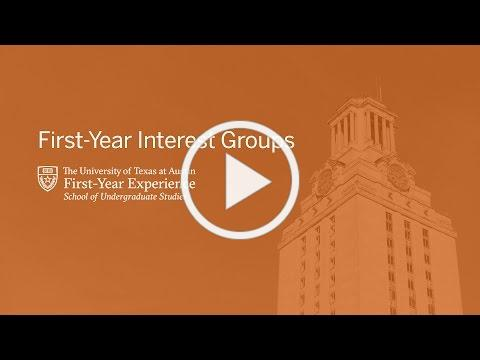 First-Year Interest Groups at The University of Texas at Austin