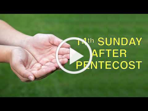 Service of the Word for the Fourteenth Sunday after Pentecost - Sept 6, 2020