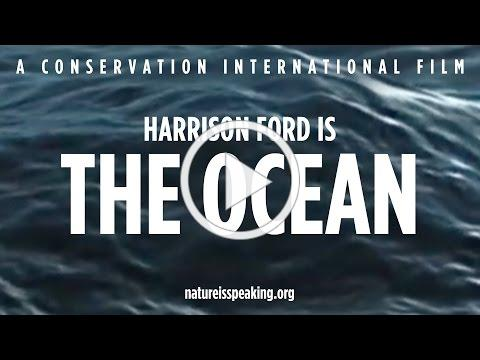Nature Is Speaking - Harrison Ford is The Ocean | Conservation International (CI)