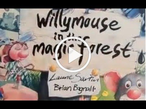 Storytime with Lisa: Willy Mouse in the Magic Forest by Brian Bagnall and Laurie Sartin