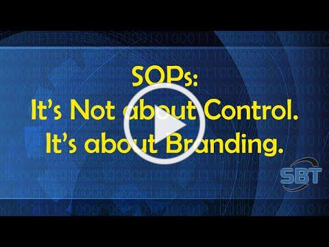 SOPs are not about Control - They're about Branding