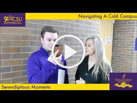 Navigating a Cold Campus - Serendipitous Moments MNSU Mankato January 2018