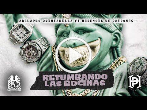 Abelardo Quintanilla - Retumbando Las Bocinas ft. Herencia De Patrones [Official Video]