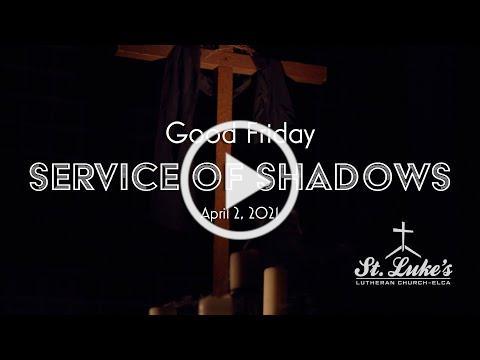 Good Friday 2021 | Service of Shadows | St. Luke's Lutheran