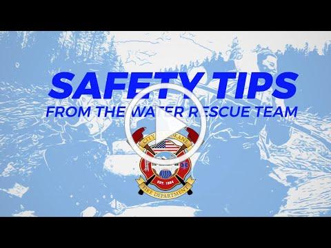 Safety Tips from The Water Rescue Team