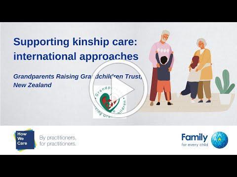 Grandparents Raising Grandchildren Trust, New Zealand, on the importance of kinship care.