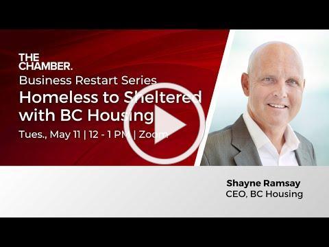 Business Restart Series: Shayne Ramsay, CEO BC Housing (Clip)