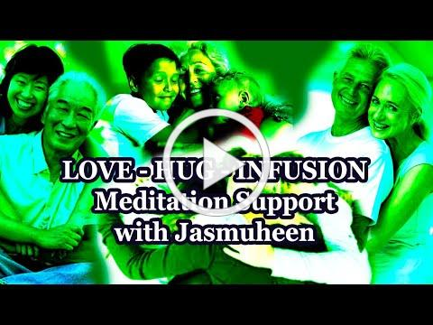 Love Hug Infusion, Gaia and Family Support Meditation with Jasmuheen