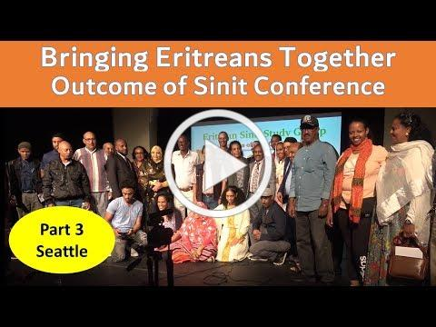 Part 3 Bringing Eritreans Together - Sinit Conference Seattle Aug 24th, 2019