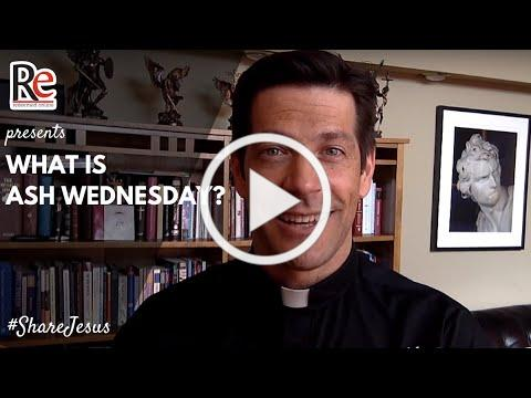 ShareJesus Lent Video 3: What is Ash Wednesday?