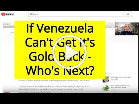 If Venezuela Can't Get It's Gold Back - Who's Next?