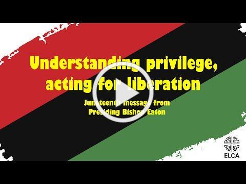 Understanding privilege, acting for liberation | ELCA Bishop Elizabeth Eaton | June 19, 2020
