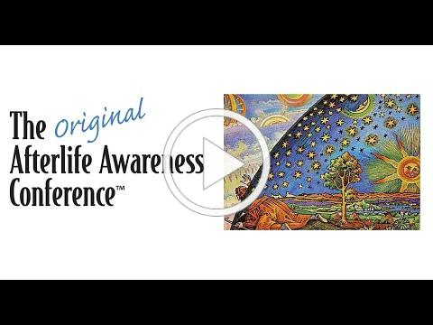 Join us at the Afterlife Awareness Conference