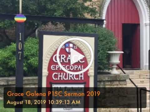 Grace Galena P15C Sermon 2019