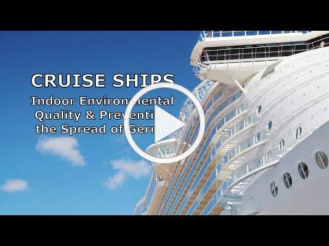 Cruise Ships - Indoor Environmental Quality (IEQ) and Preventing the Spread of Germs