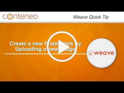 Weave Quick Tip: Create a new Framework by Uploading a new Image