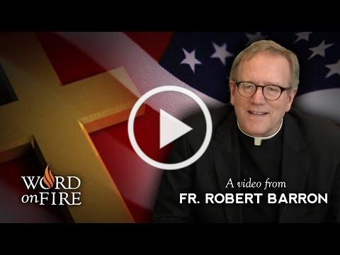 Bishop Barron on Religious Liberty