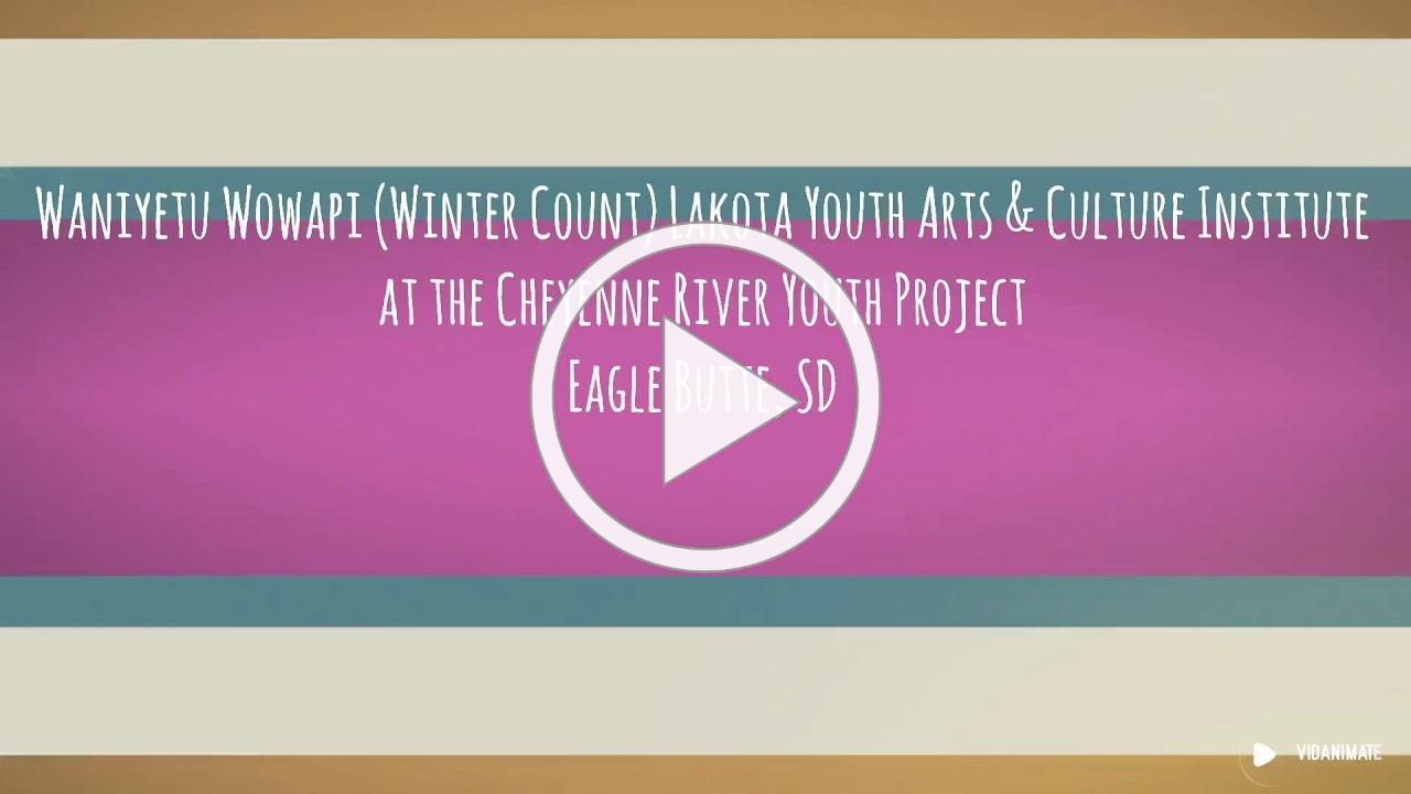 Waniyetu Wowapi Lakota Youth Arts & Culture Institute