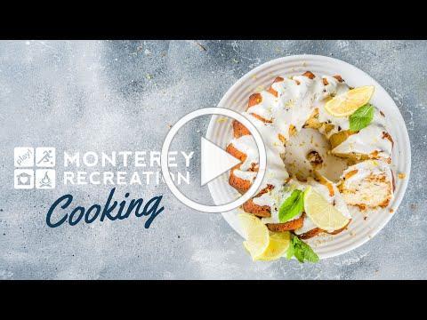 Monterey Recreation Presents: That's Good! Lemon Cream Cheese Bundt Cake