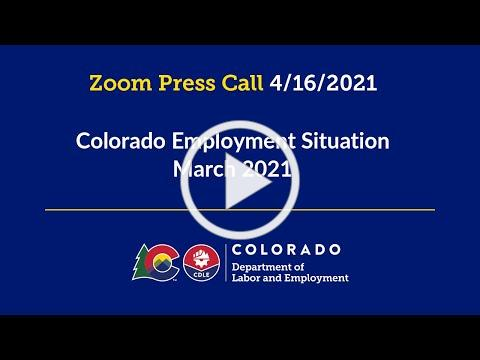 Press Call 4.16.2021 - Colorado Employment Situation - March 2021
