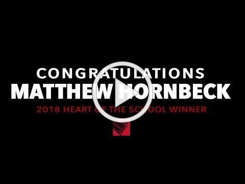 Matthew Hornbeck - 2018 Heart of the School Award Winner