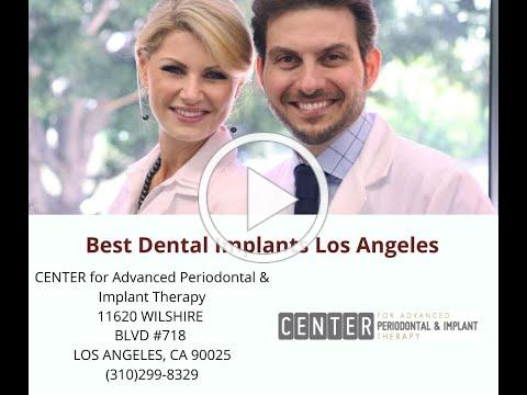 Best Dental Implants Los Angeles : Center for Advanced Periodontal & Implant Therapy