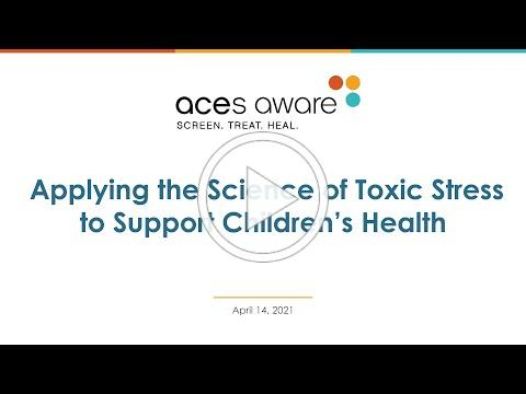 Applying the Science of Toxic Stress to Support Children's Health