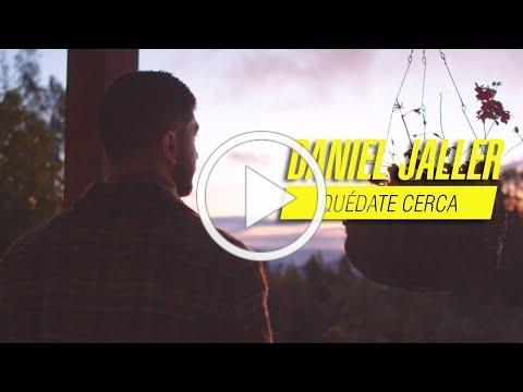 Daniel Jaller - Quédate Cerca (Video Oficial)