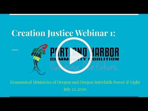 EMO/OIPL Creation Justice Webinar 1: Portland Harbor Community Coalition