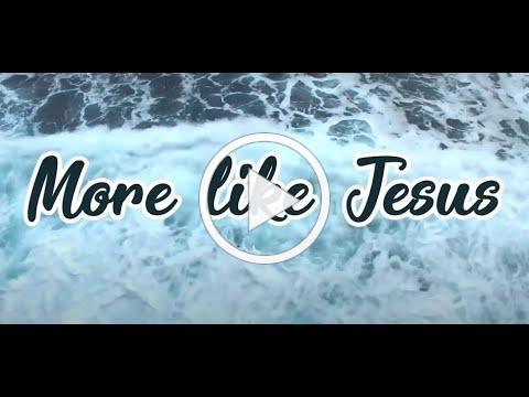 MORE LIKE JESUS - ELEVATION WORSHIP LYRICS HD
