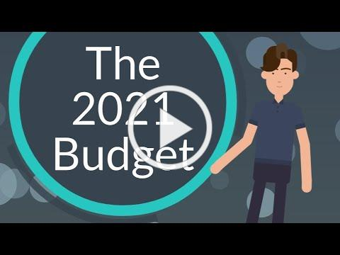 The 2021 Budget (and what you can do about it)