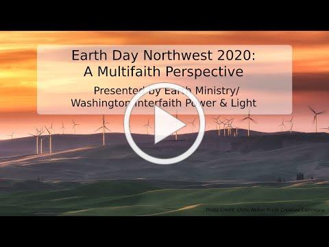 Earth Day 2020: Multifaith perspectives presented by Earth Ministry/WAIPL