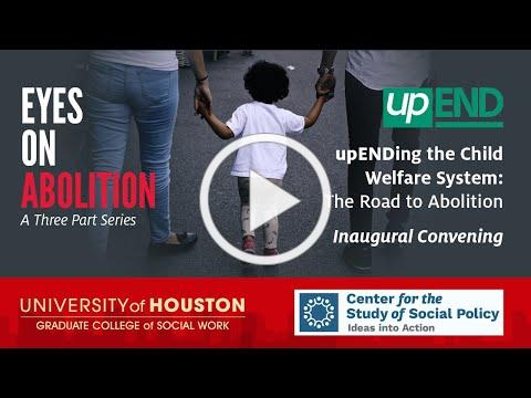 upEnding the Child Welfare System: The Road to Abolition