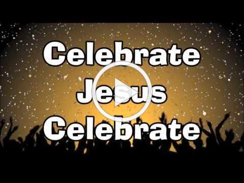 Celebrate Jesus Celebrate