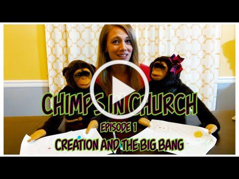 Chimps in Church - EP 1 Creation and The Big Bang