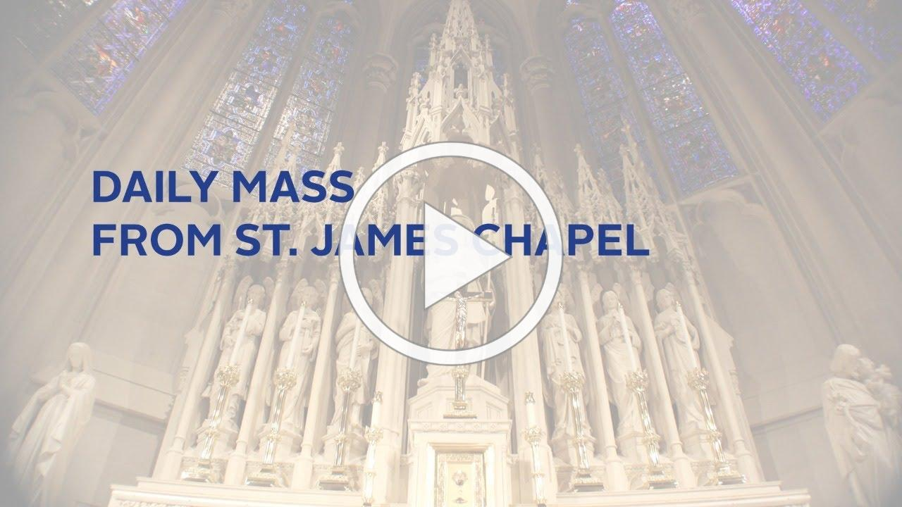 Daily Mass from St. James Chapel - 5/22/2020