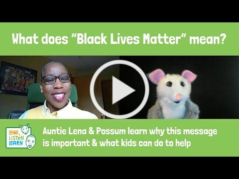"""What does """"Black Lives Matter"""" mean? - Auntie Lena and Possum learn what kids can do to help"""