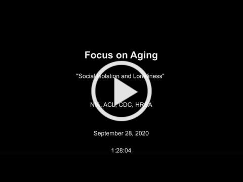 Social Isolation and Loneliness in Older Adults / Focus on Aging: Federal Partners' Webinar Series