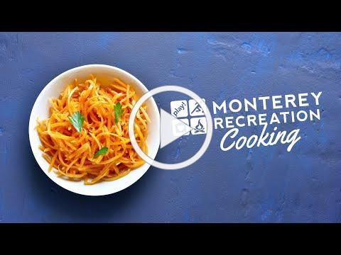 Monterey Recreation Presents: That's Good! Spiralized Carrot Salad Demo