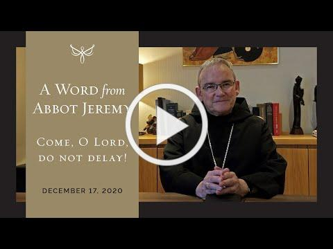 A Word from Abbot Jeremy   December 17, 2020