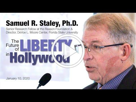 The Future of Liberty in Hollywood, Samuel Staley