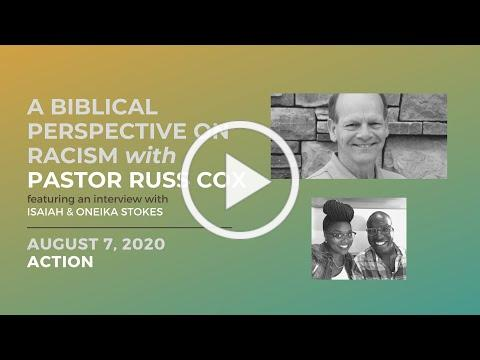 A Biblical Perspective on Race & Racism with Pastor Russ Cox | ACTION | August 7, 2020