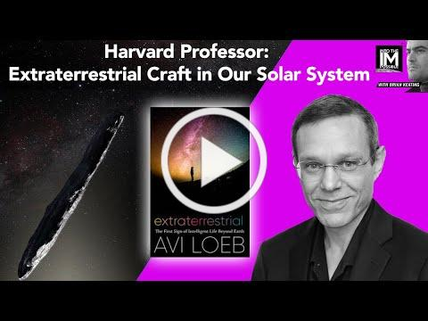 Harvard's Avi Loeb- Extraterrestrial: The First Sign of Intelligent Life Beyond Earth