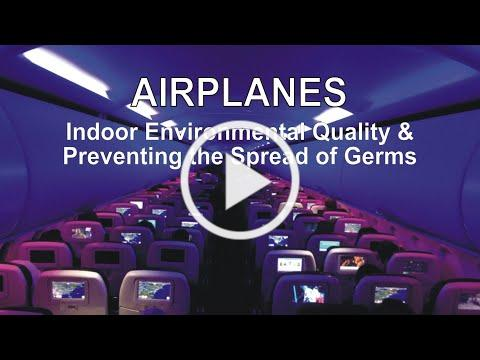 Airplanes - Indoor Environmental Quality (IEQ) and Preventing the Spread of Germs