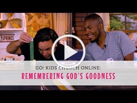 Go! Kids Church Online: Remembering God's Goodness