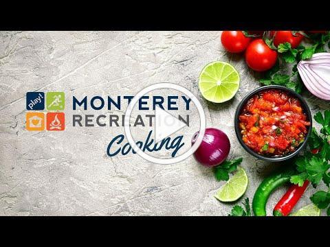 Monterey Recreation Presents: That's Good! Salsa Cooking Demo