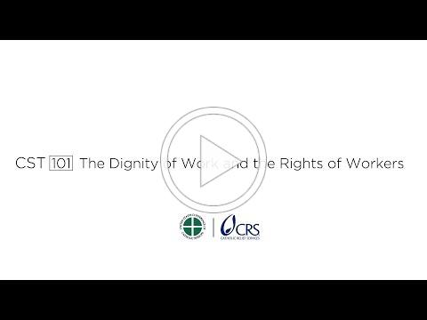 CST 101 | The Dignity of Work and Rights of Workers