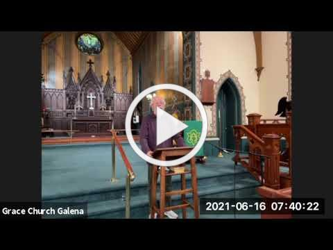 Grace Episcopal Church, Galena IL, Morning Prayer 6 -16v- 2021