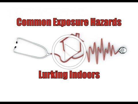 Common Exposure Hazards Lurking Indoors